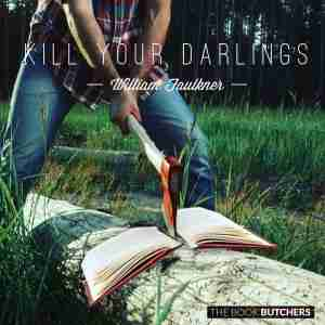 kill your darlings writing editing